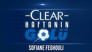 Clear ile 32. Haftanın Golü: Sofiane Feghouli - Galatasaray