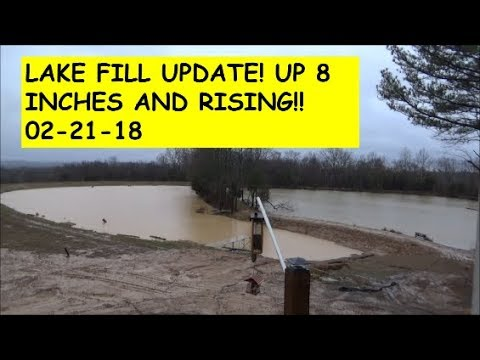 Lake Fill Update! Up 8 inches and Rising! 02-21-18 @7:20 a.m.