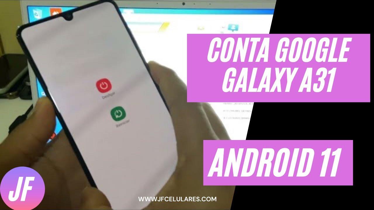 Como desbloquear conta google Galaxy A31 SM-A315G , Android 11, copiar conta não funciona.