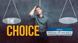It Is Written - Prequel of the Bible: The Choice