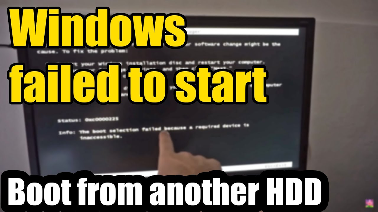 Windows Failed To Start The Pc Is Not Booting From Correct Hard 2 Way Switch Failure Drive 0xc0000225