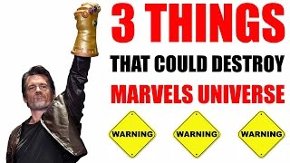 3 Things that could DESTROY Marvels Universe!