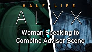 half Life Alyx - Woman Speaking to Advisor Scene (1080p 60fps)