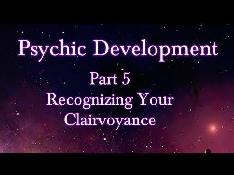 Psychic Development: Part 5 - Clairvoyance