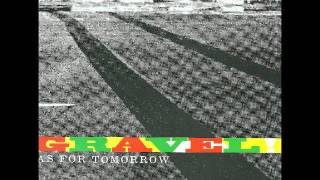 Gravel - As for tomorrow