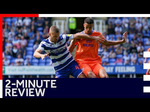 2-minute Review   Reading 3-0 Cardiff City   18th August 2019   Sky Bet Championship