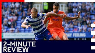 2-minute review | Reading 3-0 Cardiff City | 18th August 2019 | Sky Bet Championship