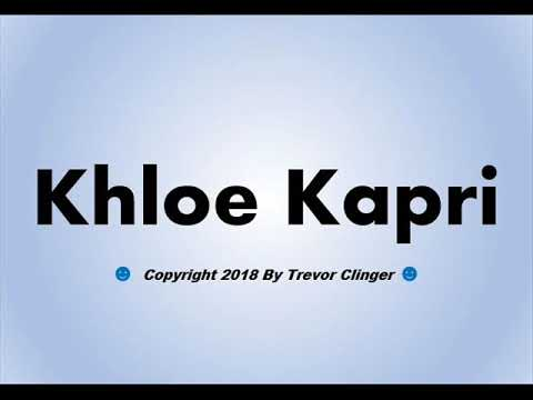 How To Pronounce Khloe Kapri - 동영상