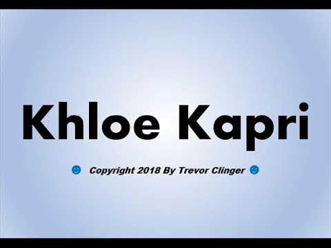 How To Pronounce Khloe Kapri - 동영상