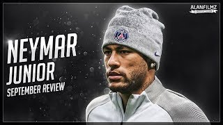 Neymar Jr - September 2017 - Skills, Goals & Assists - HD