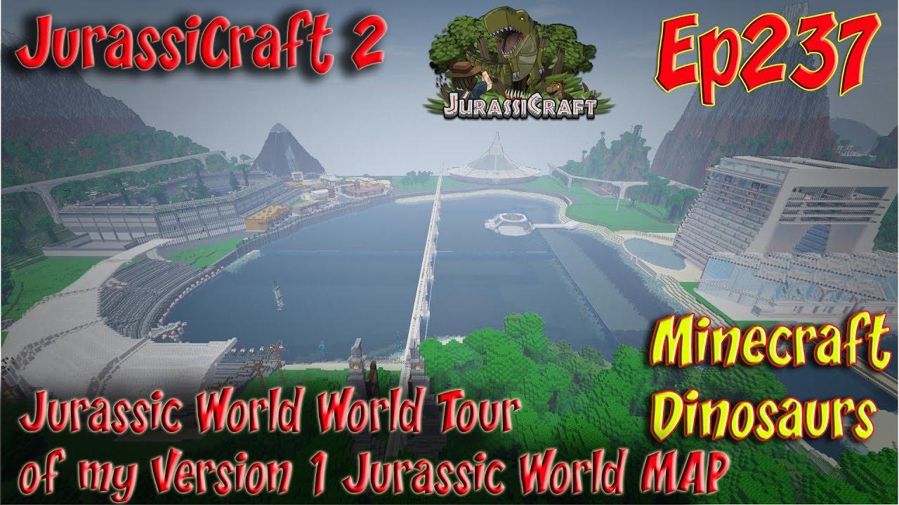 Jurassic World Jurassicraft 2 Ep237 Jurassic World V1 Map World Tour