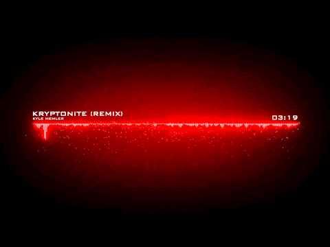 3 Doors Down - Kryptonite (Kyle Memler remix)