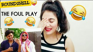 THE FOUL PLAY | ROUND2HELL | R2H REACTION!!!! By Illumi Girl