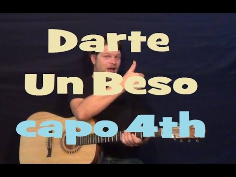 Darte Un Beso (Prince Royce) Easy Guitar Lesson Capo 4th Fret How to ...