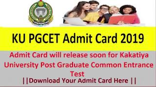 KU PGCET Admit Card 2019 Kakatiya University Post Graduate Common Entrance Test Call Letter