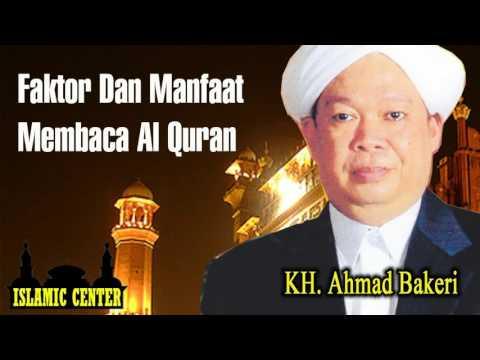 Guru Ahmad Bakeri - Faktor dan Manfaat Membaca Al Quran | Ceramah Dan Kajian Agama