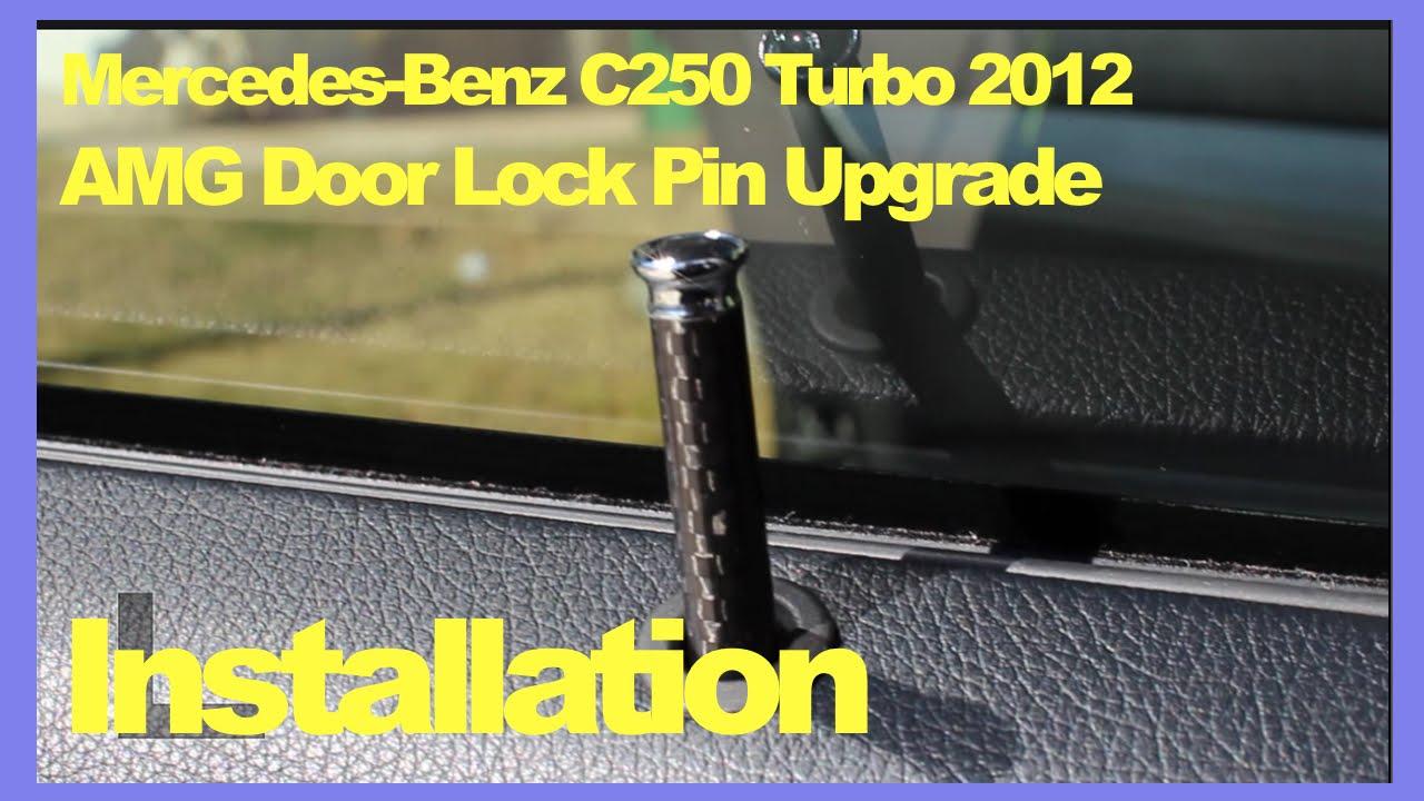 Mercedes Benz C250 2012 Amg Door Lock Pin Upgrade Replacement Youtube