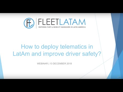 Fleet LatAm webinar: How to deploy telematics in LatAm and improve driver safety?