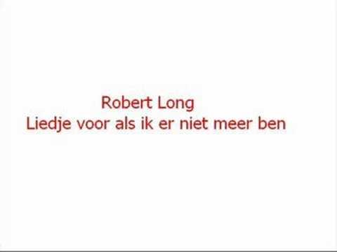 Robert Long - Liedje voor als ik er niet meer ben