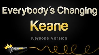 Keane - Everybody's Changing (Karaoke Version)