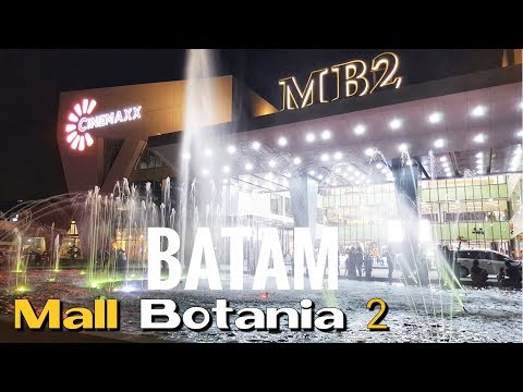MALL BOTANIA 2 Batam MB2 [NEW] - Shopping Mall Baru BOTANIA 2 Batam