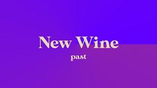 New Wine - Past  |  Kirk Yamaguchi 2/7/21