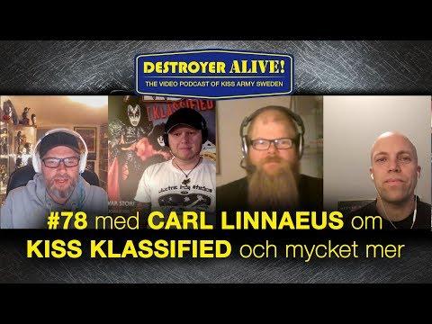 #78 DestroyerAlive - Om Kiss Klassified med Carl Linnaeus