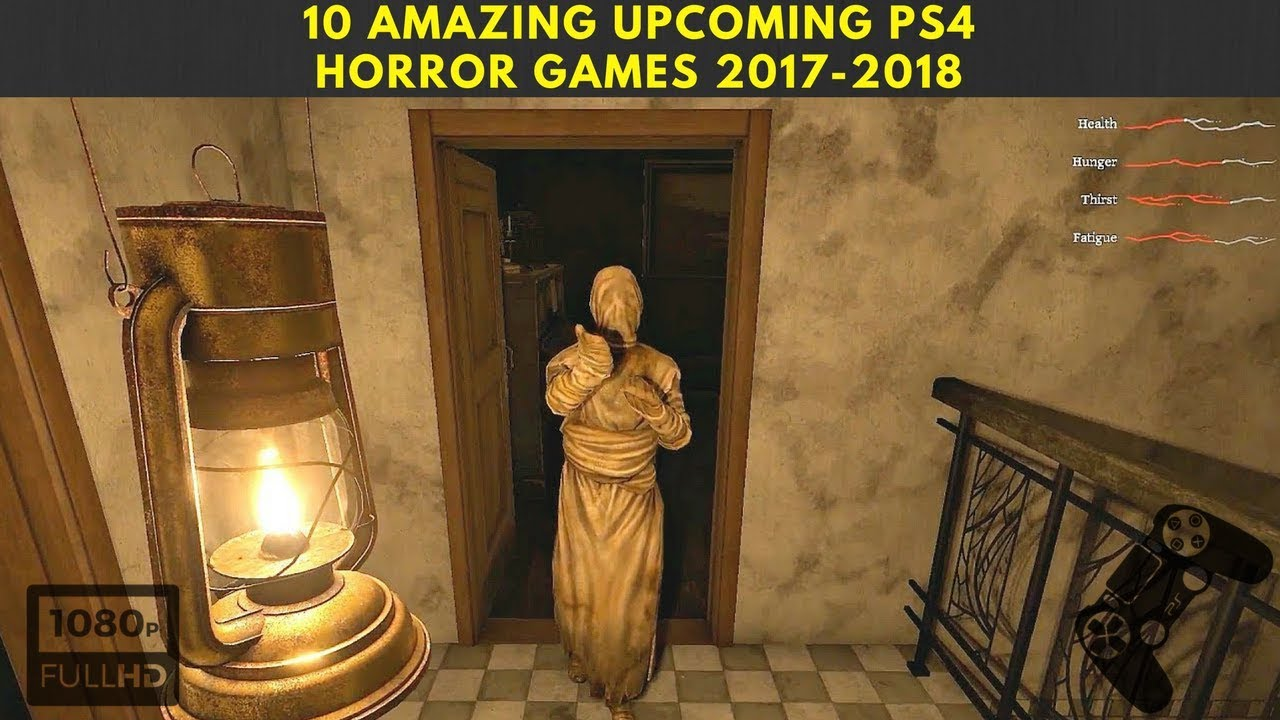 10 Amazing Upcoming Ps4 Horror Games In 2017 2018 New