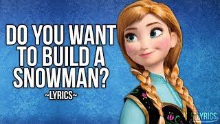 Frozen - Do You Want To Build A Snowman? (Lyrics) HD