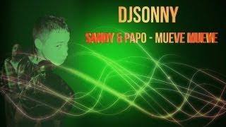 Sandy & Papo Feat Dj Sonny - Mueve mueve (Remix)