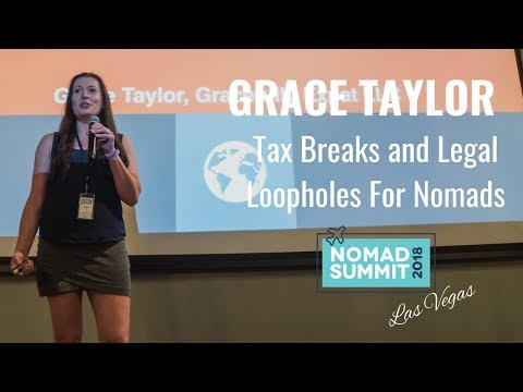 Tax Breaks And Legal Loopholes To Pay Zero Tax - Grace Taylor - Nomad Summit 2018 Las Vegas