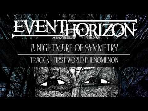 Event Horizon - A Nightmare of Symmetry - 5. First World Phenomenon