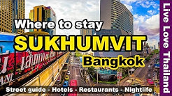 Where to stay in Sukhumvit Bangkok | Street Guide, Hotels, Restaurants & Nightlife #livelovethailnd