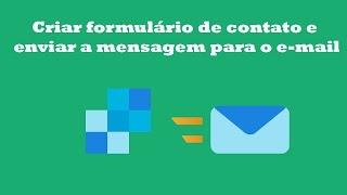 Como criar formulário de contato e enviar a mensagem para o e-mail