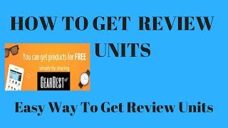 how to get review units of phones in india- how to get review units from   gearbest [hindi]