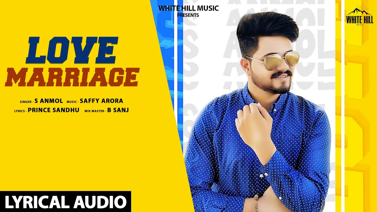 Love Marriage (Lyrical Audio) | S Anmol | New Punjabi Song 2020 | White Hill Music
