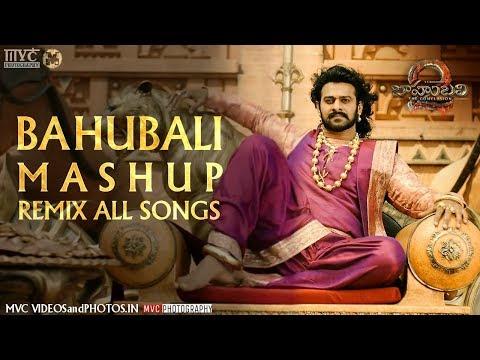 Bahubali Movie Mashup Remix All Songs