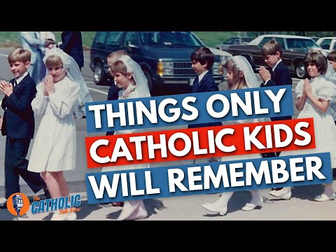 Things Only Kids Who Grew Up Catholic Will Remember | The Catholic Talk Show