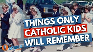 Things People Who Grew Up Catholic Know
