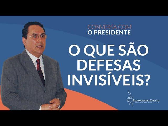 O que são defesas invisíveis? - Conversa com o Presidente