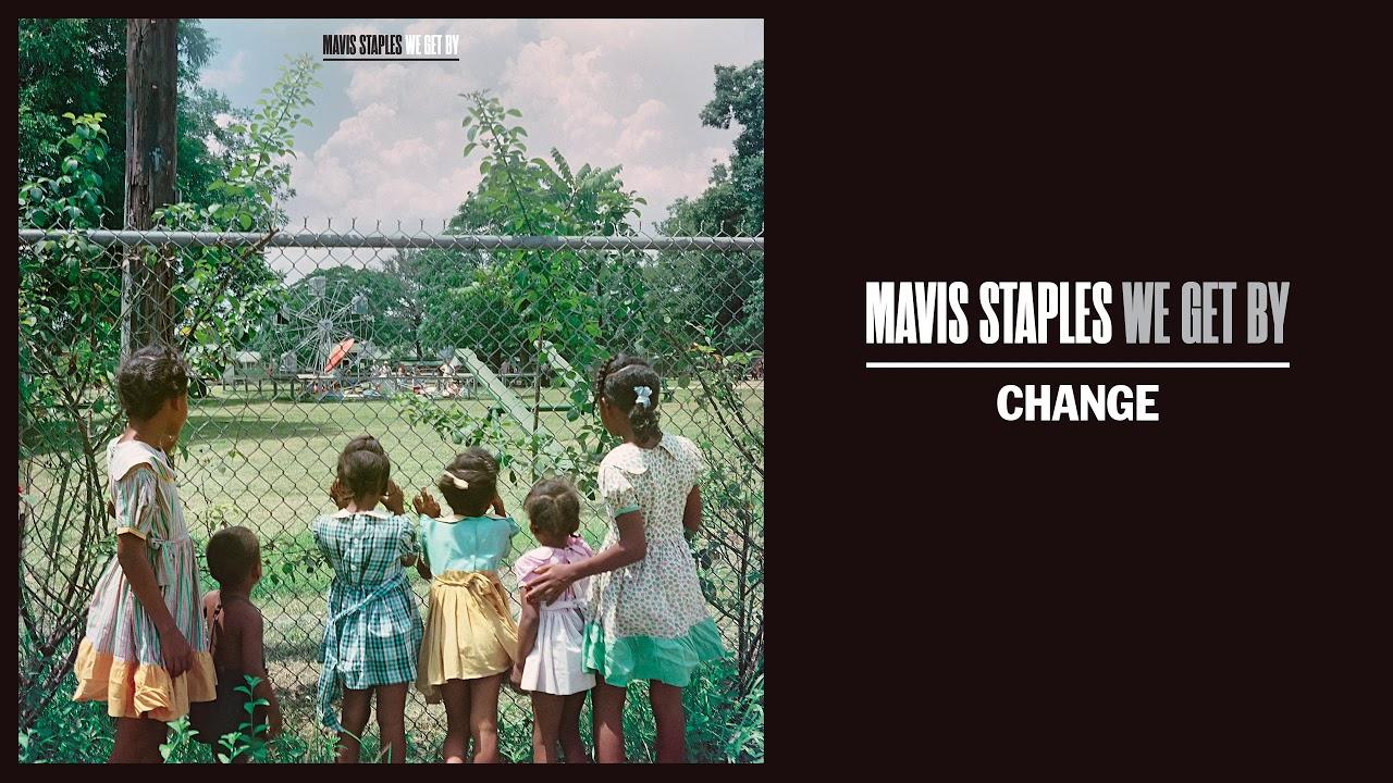 What Time Does Staples Open Today >> Mavis Staples Change Full Album Stream