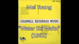 Mel Young - Water Ski Waltz (1962)