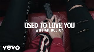 Watch William Bolton Used To Love You video