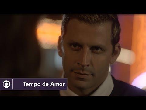 Tempo de Amar: capítulo 55 da novela, quarta, 29 de novembro, na Globo