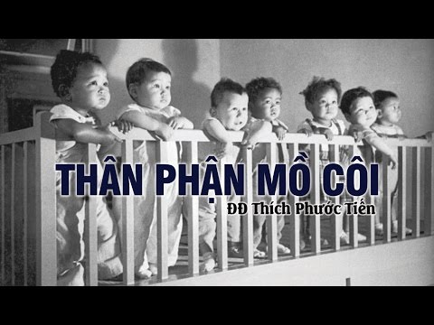 Thân Phận Mồ Côi - Thich Phuoc Tien (08-2012)