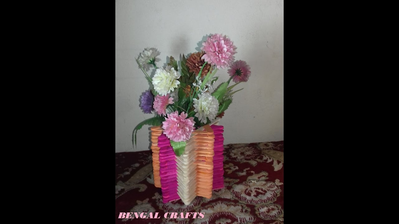 Diy Crafts How To Make A Flower Vase With Ice Cream Stick Or Popsicle Bengal Craft