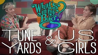 Tune-Yards and U.S. Girls - What's In My Bag?