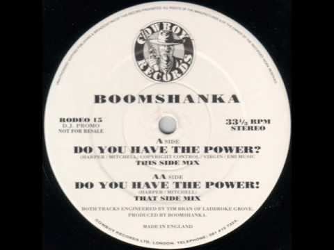Boomshanka - Do You Have The Power!  (That Side Mix)