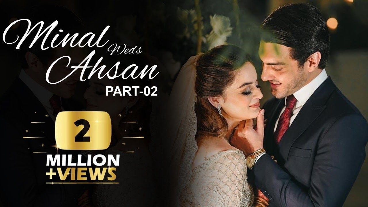 Download | PART TWO | THE WEDDING OF MINAL AND AHSAN | 2021