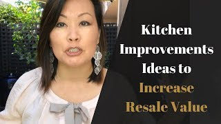 Kitchen Improvement Ideas (to Increase the Resale Value of Your Home)